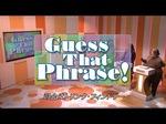 Guess That Phrase! 1.JPG